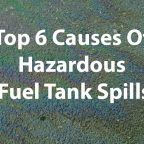 top 6 causes of fuel tank spills